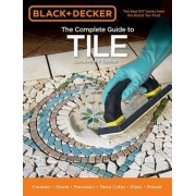 Black & Decker the Complete Guide to Tile by Editors of Cool Springs Press