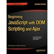 Beginning Javascript with DOM Scripting and Ajax by Russ Ferguson