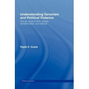 Understanding Terrorism and Political Violence by Dipak K. Gupta