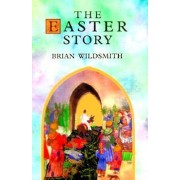 The Easter Story by B. Wildsmith