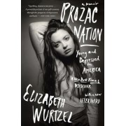 Prozac Nation: Young and Depressed in America, Paperback