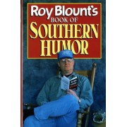 Roy Blount'S Book of Southern Humor by Blount