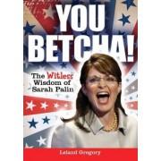 You Betcha! by Leland Gregory