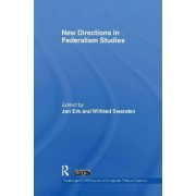 New Directions in Federalism Studies by Jan Erk