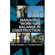 Managing Work-Life Balance in Construction by Helen Lingard