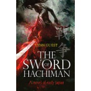 The Sword of Hachiman: A Novel of Early Japan