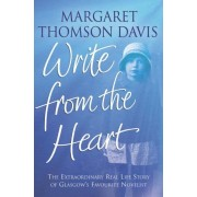 Write From The Heart: The Extraordinary Real Life Story Of Glasgow's Favourite Novelist