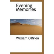 Evening Memories by Professor of Archaeology William O'Brien M.D