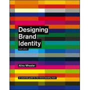 Alina Wheeler Designing Brand Identity: An Essential Guide for the Whole Branding Team