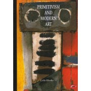 Primitivism and Modern Art by Colin Rhodes
