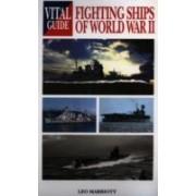 Marriott, L: Fighting Ships Of World War Ii