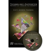 Technology-Supported Mathematics Learning Environments 67th Yearbook 2005 by William J. Masalski