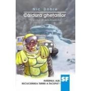 Caldura ghetarilor - Nic Dobre