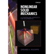 Nonlinear Solid Mechanics - a Continuum Approach for Engineering by Gerhard A. Holzapfel
