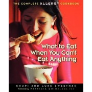 What to Eat When You Can't Eat Anything by Chupi Sweetman