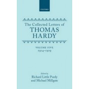 The Collected Letters of Thomas Hardy: 1914-1919 Volume 5 by Richard L Purdy