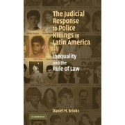 The Judicial Response to Police Killings in Latin America by Daniel M. Brinks