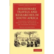 Missionary Travels and Researches in South Africa by David Livingstone