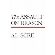 The Assault on Reason by Albert Gore