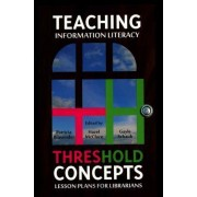 Teaching Information Literacy Threshold Concepts by Patricia Bravender