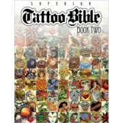 Tattoo Bible, Book Two by Superior Tattoo