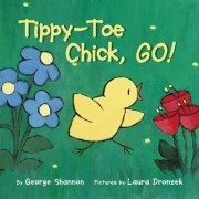Tippy toe chick go by George Shannon