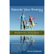 Recover Your Energy and End Fatigue by Using Energy Enhanced NLP and the Power of Your Mind. by Olive Hickmott