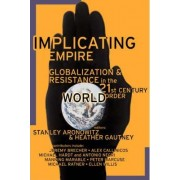 Implicating Empire by Stanley Aronowitz