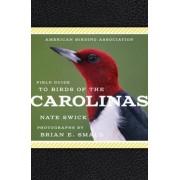 American Birding Association Field Guide to Birds of the Carolinas by Brian E. Small