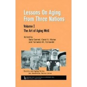 Lessons on Aging from Three Nations: Art of Aging Well v. 1 by Sara Carmel