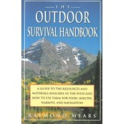 The Outdoor Survival Handbook by Raymond Mears