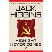 Midnight Never Comes by Jack Higgins