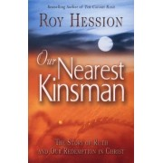 Our Nearest Kinsman: The Story of Ruth and Our Redemption in Christ