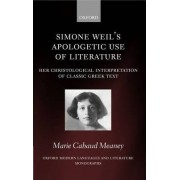 Simone Weil's Apologetic Use of Literature by Marie Cabaud Meaney