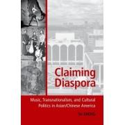 Claiming Diaspora by Associate Professor of Music and East Asian Studies Su Zheng