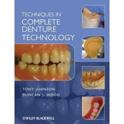 Techniques in Complete Denture Technology by Tony Johnson