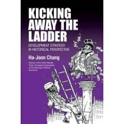 Kicking Away the Ladder by Ha-Joon Chang