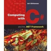 Computing With C# And The .NET Framework by Arthur Gittleman