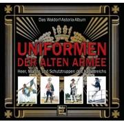 Das Waldorf-Astoria-Album - Uniformen der alten Armee