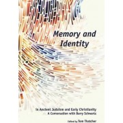 Memory and Identity in Ancient Judaism and Early Christianity by Tom Thatcher