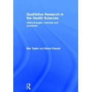 Qualitative Research in the Health Sciences by Bev Taylor