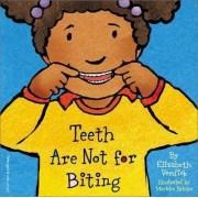 Teeth are Not for Biting by Elizabeth Verdick