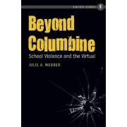Beyond Columbine by Julie A. Webber