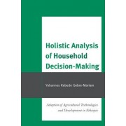 Holistic Analysis of Household Decision-Making by Yohannes Kebede Gebre-Mariam