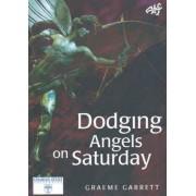 Dodging Angels on Saturday by Graeme Garrett