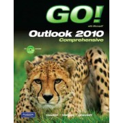 GO! with Microsoft Outlook 2010 Comprehensive by Shelley Gaskin