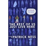 The Rest of Us Just Live Here (Signed Edition) by Patrick Ness