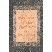 Educating the Reflective Practitioner by Donald A. Schon