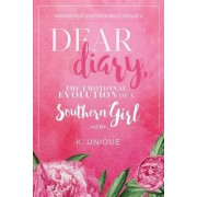 Mademoiselle Southern Belle Presents: Dear Diary: The Emotional Evolution of a Southern Girl
