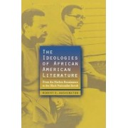 The Ideologies of African American Literature by Robert E. Washington